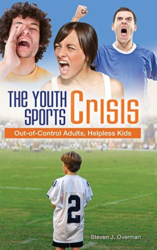 the-youth-sports-crisis-out-of-control-adults-helpless-kids