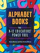 Alphabet books : the K-12 educators' power…