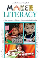 Maker literacy : a new approach to literacy…