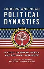 Modern American Political Dynasties: A Study…
