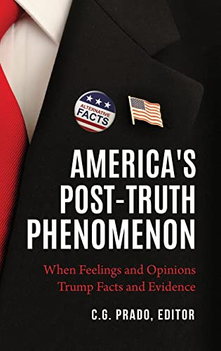 americas-post-truth-phenomenon-when-feelings-and-opinions-trump-facts-and-evidence