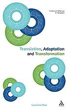 Translation, Adaptation and Transformation…