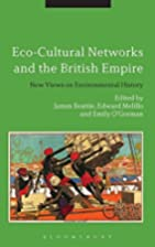 Eco-cultural networks and the British Empire…