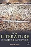 Mack, Michael: How Literature Changes the Way We Think
