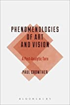 Phenomenologies of Art and Vision…