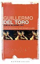 Guillermo del Toro: Film as Alchemic Art by…