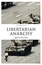 Libertarian Anarchy: Against the State by…