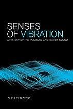 Senses of Vibration: A History of the…