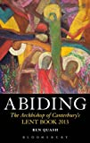 Quash, Ben: Abiding: The Archbishop of Canterbury's Lent Book 2013