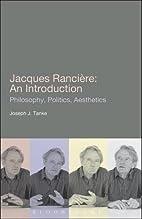 Jacques Ranciere: An Introduction by Joseph…