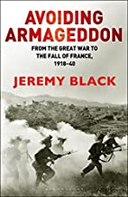 Avoiding Armageddon: From the Great War to…