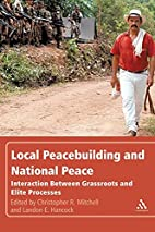 Local Peacebuilding and National Peace:…