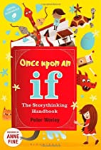 Once Upon an If: The Storythinking Handbook…