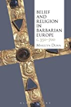 Belief and Religion in Barbarian Europe c.…