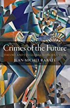Crimes of the Future: Theory and its Global…