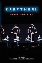 Kraftwerk: Music Non-Stop by Sean Albiez