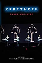 Kraftwerk: Music Non-Stop by Sean Albiez