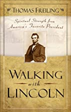 Walking with Lincoln: Spiritual Strength…