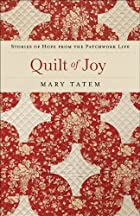 Quilt of Joy: Stories of Hope from the…