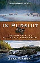 In Pursuit: Devotions for the Hunter and…