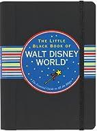 The Little Black Book of Walt Disney World,…