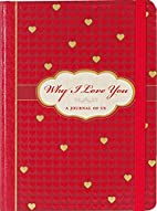 Why I Love You: A Journal of Us (What I Love…