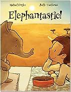 Elephantastic by Michael Engler