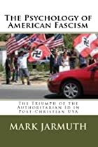 The Psychology Of American Fascism: The…