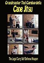 Cane Jitsu: The Legal Carry Self Defense…