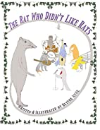 The Rat Who Didn't Like Rats by Blythe…