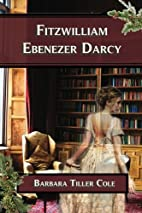 Fitzwilliam Ebenezer Darcy by Barbara Tiller…
