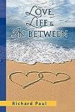 Paul, Richard: Love, Life & In Between