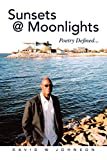 Johnson, David W.: Sunsets @ Moonlights: Poetry Defined...