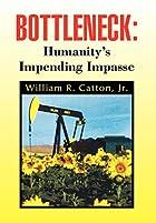 Bottleneck: Humanity's Impending…