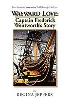 Wayward Love: Captain Frederick Wentworth's…