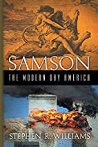 Samson The Modern Day America by Stephen R…