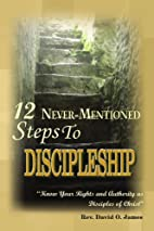 12 Never-Mentioned Steps to Discipleship:…
