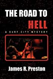 Preston, James: The Road to Hell: A Surf City Mystery