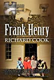 Cook, Richard: Frank Henry