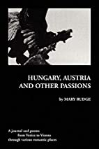 Hungary, Austria and Other Passions by Mary…