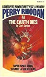 Clark Darlton: The Earth Dies (Perry Rhodan #41)