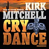 Mitchell, Kirk: Cry Dance (Emmett Parker and Anna Turnipseed Mysteries)