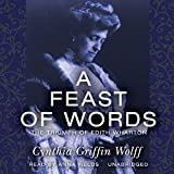 Cynthia Griffin Wolff: A Feast of Words: The Triumph of Edith Wharton (Library Edition)