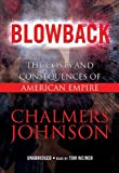 Johnson, Chalmers: Blowback: The Costs and Consequences of American Empire [With Headphones] (Playaway Adult Nonfiction)