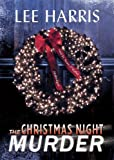 Harris, Lee: The Christmas Night Murder: Library Edition (Christine Bennett Mystery)
