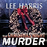 Harris, Lee: The Christmas Night Murder: A Christine Bennett Mystery (Christine Bennett Mysteries)