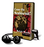 Moody, Ralph: Come On, Seabiscuit! [With Earbuds] (Playaway Children)