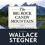 Wallace Earle Stegner: The Big Rock Candy Mountain