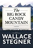 Stegner, Wallace Earle: The Big Rock Candy Mountain (Playaway Adult Fiction)