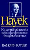 Eamonn Butler: Hayek: His Contribution to the Political and Economic Thought of Our Time